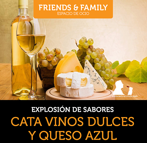 cata vino dulce y queso azul friends&family